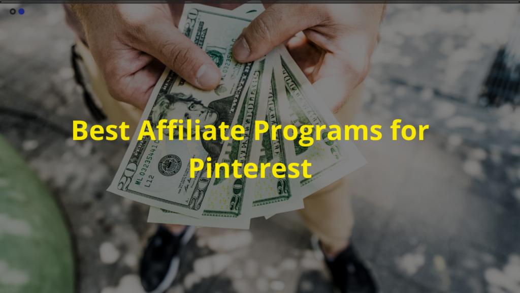 Best Affiliate Programs for Pinterest
