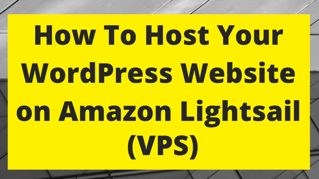 How To Host Your WordPress Website on Amazon Lightsail