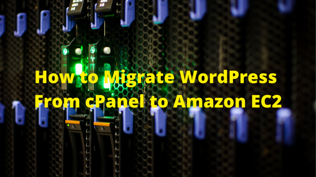 How to Migrate WordPress from cPanel to Amazon EC2